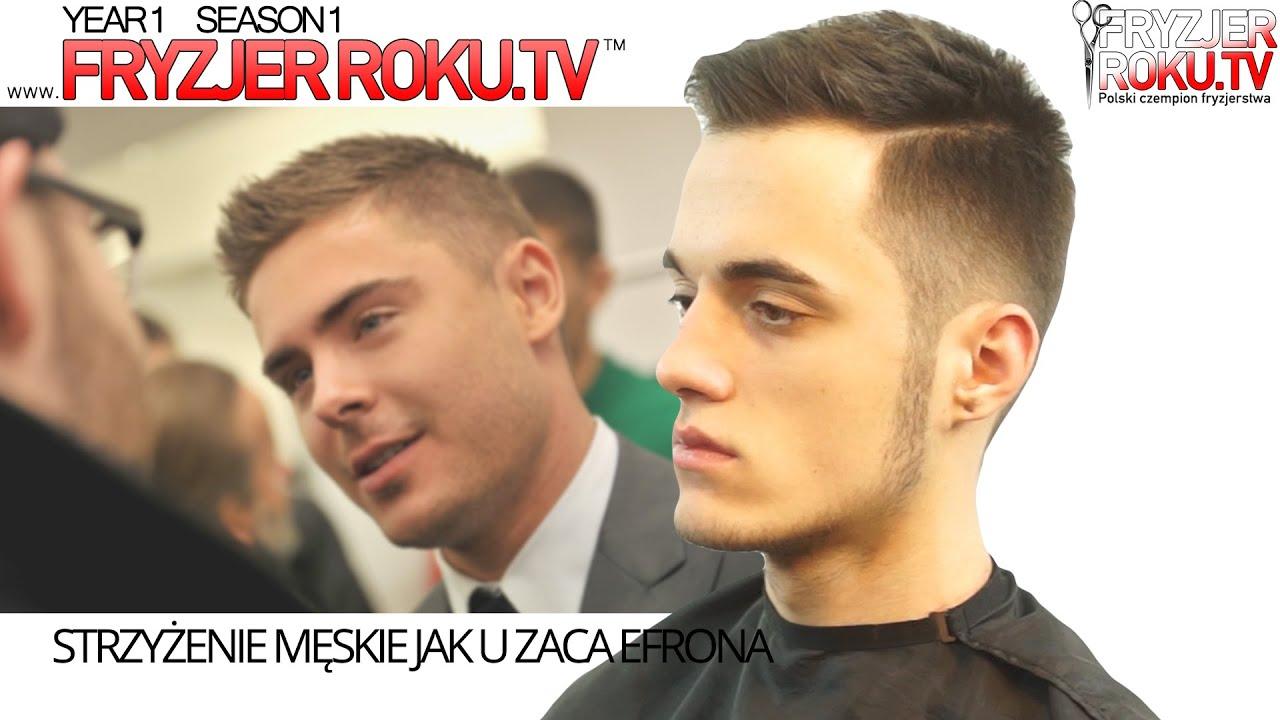Strzyżenie Męskie Jak U Zaca Efrona Zac Efron Haircut Fryzjerrokutv