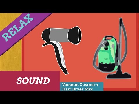 Mix House sounds,High Vacuum Cleaner + Hair Dryer,Relaxing Sound,white noise