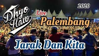Download Dhyo Haw - Jarak Dan Kita LIVE Palembang