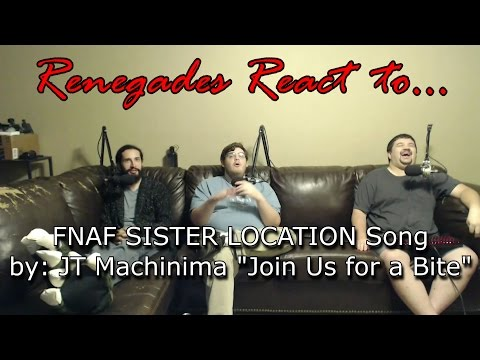"Renegades React to... FNAF SISTER LOCATION Song by: JT Machinima ""Join Us For a Bite"""