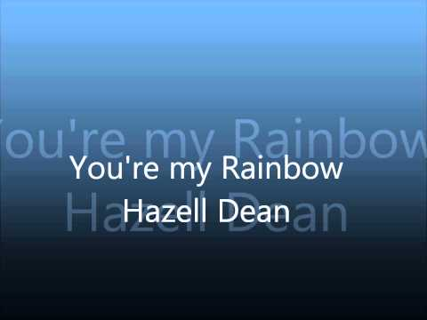 You're My Rainbow Hazell Dean