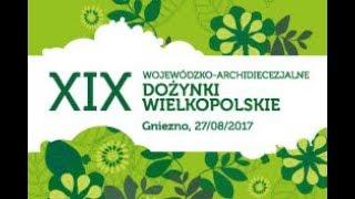 XIX Wojewódzko-Archidiecezjalne Dożynki Wielkopolskie w Gnieźnie