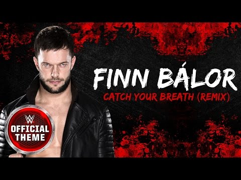 Finn Bálor - Catch Your Breath (Remix) (Entrance Theme)