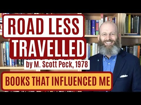 "Books that influenced me. ""The Road Less Travelled"", by M. Scott Peck. Written in 1978"