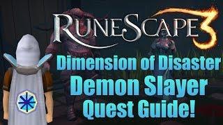 Runescape 3: Dimension of Disaster: Demon Slayer 2015 Quest Guide!