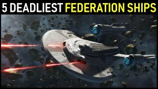 The 5 Deadliest Federation Starships | Star Trek Lore ft. Spacedock