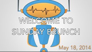 Sunday Brunch With Lolo - May 18, 2014 - Week In Review