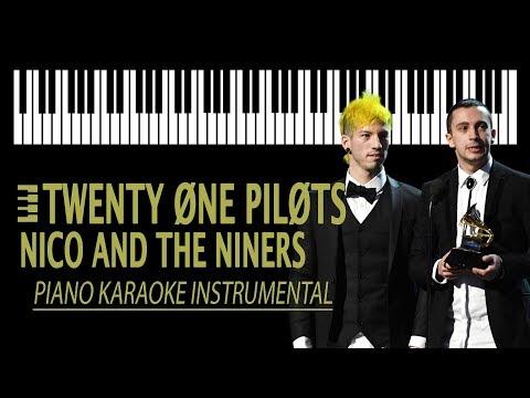 NICO AND THE NINERS - Twenty One Pilots KARAOKE (Piano Instrumental)