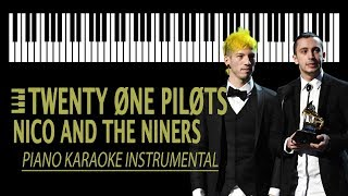 NICO AND THE NINERS - Twenty One Pilots KARAOKE (Piano Instrumental)