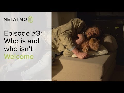 Episode #3: Who is and who isn't Welcome – Netatmo Welcome