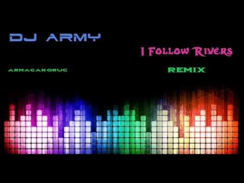 Dj Army - I Follow Rivers (2013 Remix - Electro House)
