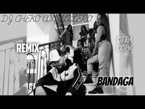 Bandaga - Otra Copa Remix - HumildeConHumilde Dj Cheko Con Salero