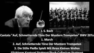 """J. S. Bach - Secular Cantata """"Auf, Schmetternde Töne Der Muntern Trompeten"""" BWV 207a (1/4)"""