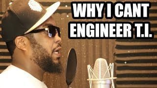 WHY I CANT ENGINEER TI (2018)