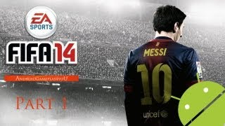 FIFA 14 Android GamePlay Part 1 (HD)