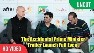 UNCUT - The Accidental Prime Minister Trailer Launch | Anupam Kher, Akshay Khanna