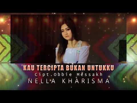Nella Kharisma ( lirik video) remix kau tercipta bukan untuku