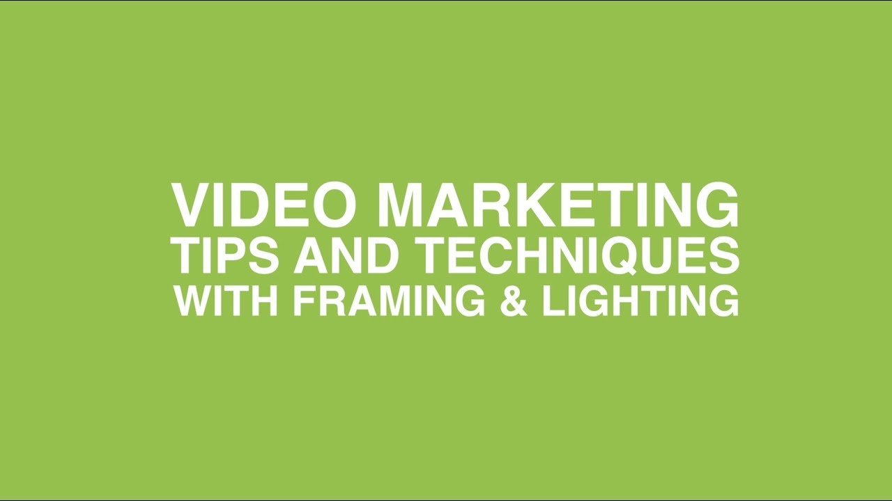 Framing & Lighting Tips & Techniques - Video Marketing Services in ...