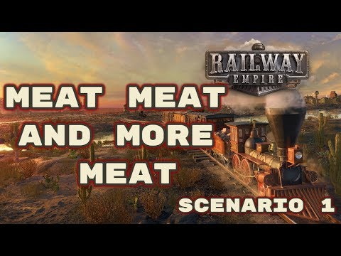 Railway Empire - Getting into The Meat Industry - Scenario 1 Lets Play Gameplay Stream - Ep 1