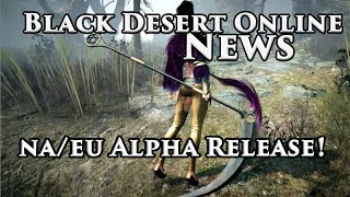 Black Desert Online News NA/EU Beta Release and Greatsword Awakening Weapon System