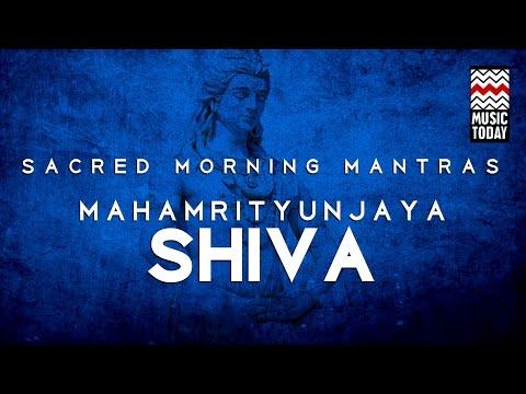 Sacred Morning Mantras: Mahamrityunjaya Shiva   Audio Jukebox   Devotional