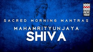 Sacred Morning Mantras: Mahamrityunjaya Shiva | Audio Jukebox | Devotional