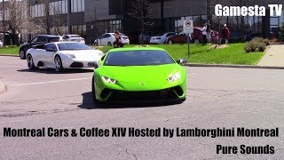 Montreal Cars & Coffee XIV Hosted by Lamborghini Montreal [PURE SOUNDS]