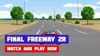 Final Freeway 2R · Game · Gameplay