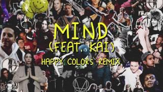 Skrillex &amp Diplo - Mind (feat. Kai) [Happy Colors Remix]