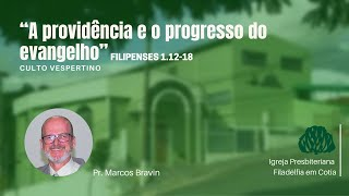 IPF Cotia  -  A providencia e o progresso do evangelho (Filipenses 1.12-18)