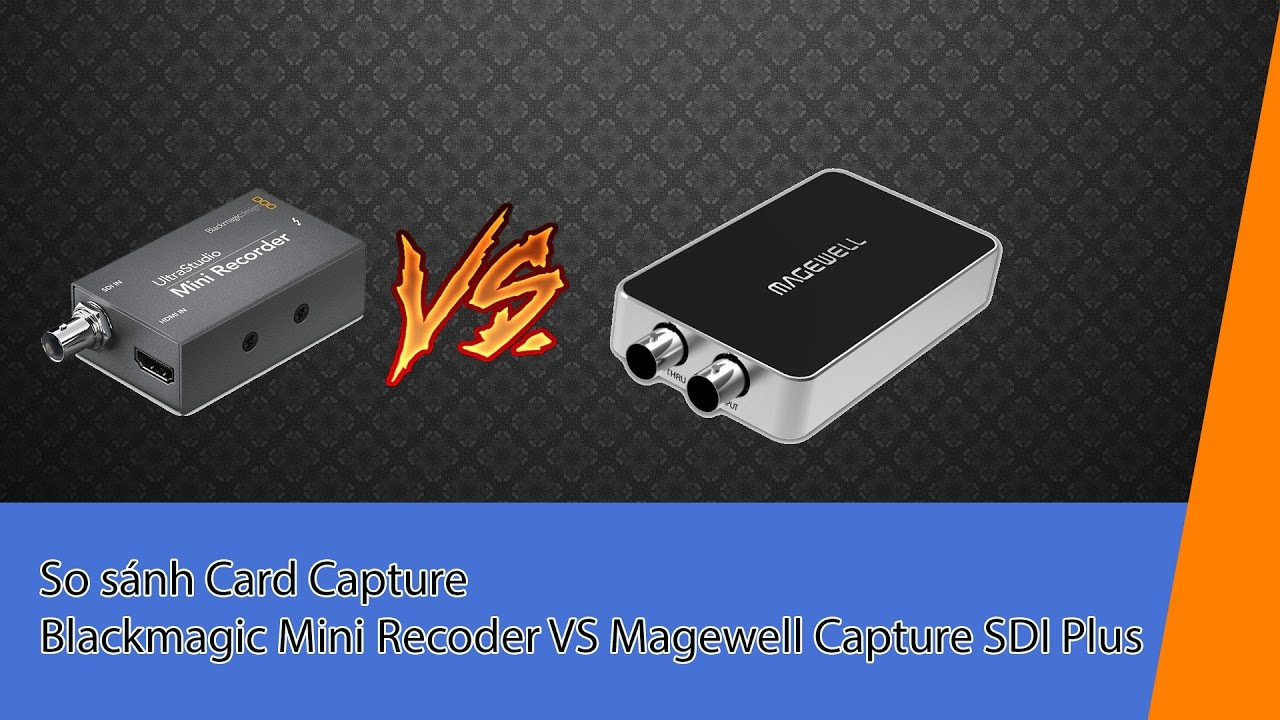 Magewell VS Blackmagic Capture Card - dungthantai