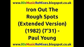 Iron Out The Rough Spots (Extended Version) - Paul Young