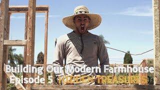 Building Our Modern Farmhouse - Ep. 5: Hidden Treasures   David Lopez