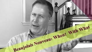 Beaujolais Nouveau: When? With What?