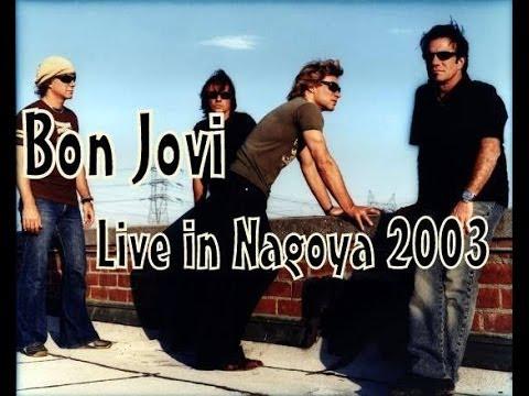 Bon Jovi - Live in Nagoya 2003 [FULL]