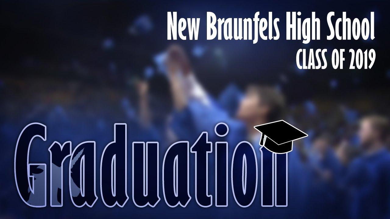 New Braunfels High School - Class of 2019 Graduation