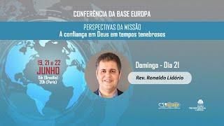 Rev. Ronaldo Lidório | Perspectivas da Missão: A Confiança em Deus em Tempos Tenebrosos