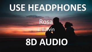 J Balvin - Rosa ( 8D Audio ) 🎧