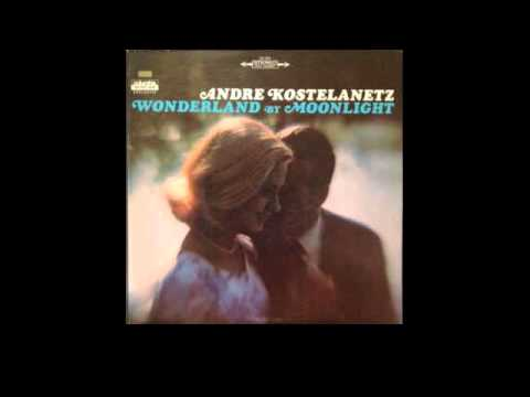 Andre Kostelanetz And His Orchestra ‎– Wonderland by Moonlight - 1966 - full vinyl album