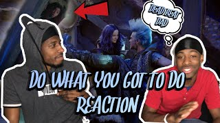 "Do What You Gotta Do (From ""Descendants 3"") (REACTION)"