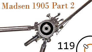 Small Arms of WWI Primer 119: Madsen 1905 Part 2