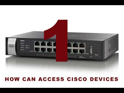 1 - HOW CAN ACCESS CISCO DEVICES