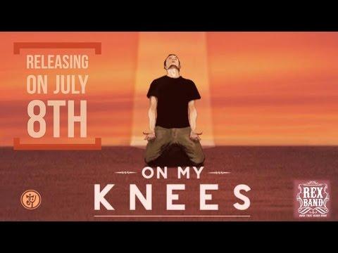 On My Knees-  Rexband New Album