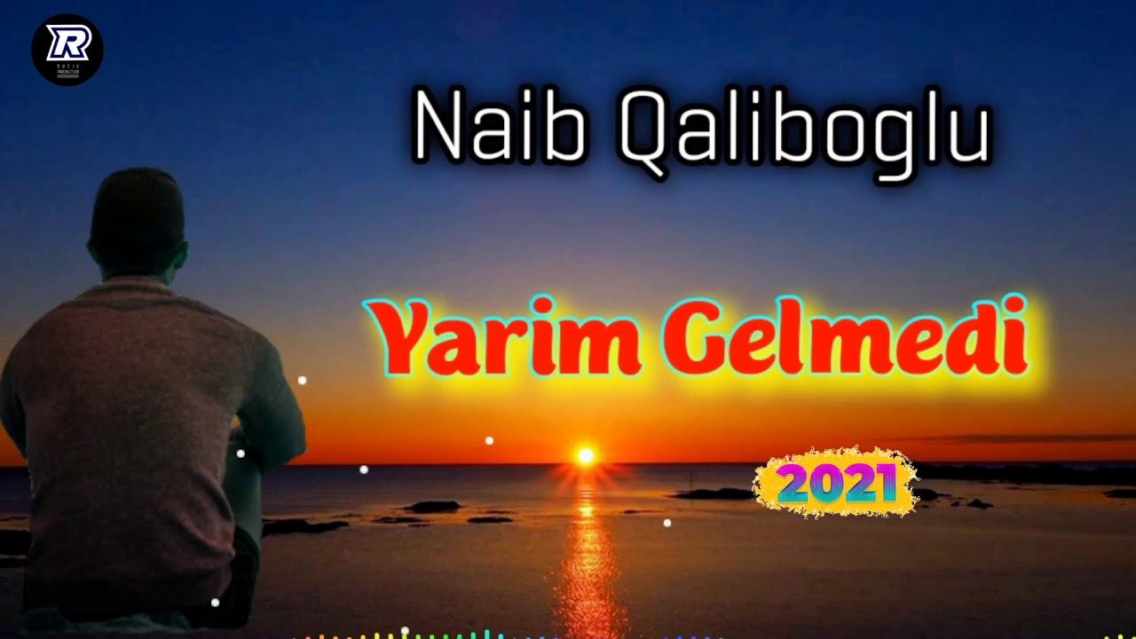 Qemli Mahni Naib Qaliboglu-Yarim Gelmedi 2021(Seven ureyim qan agladi yene yarim gelmedi)