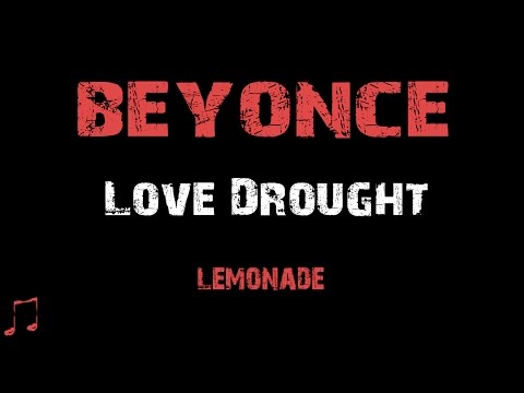 Beyonce - Love Drought [ Lyrics ] (Album Lemonade)