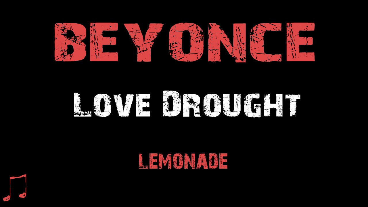 af512e90c Beyonce - Love Drought   Lyrics   (Album Lemonade) - YouTube