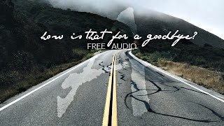 free audio how is that for a goodbye
