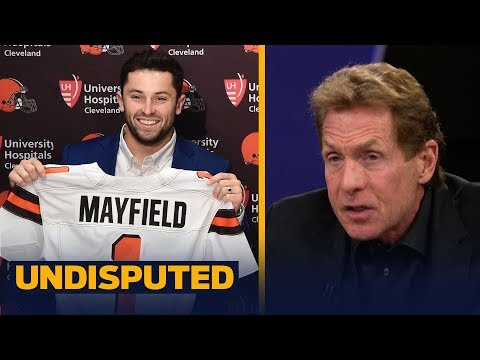 Skip Bayless thinks the Cleveland Browns should start Baker Mayfield Week 1  NFL  UNDISPUTED