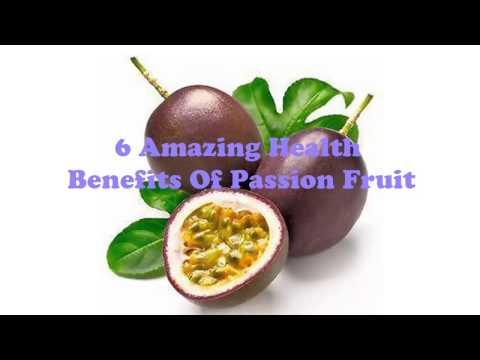 6 Amazing Health Benefits Of Passion Fruit