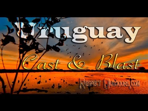 Respect Outdoors ~ Uruguay Cast and Blast